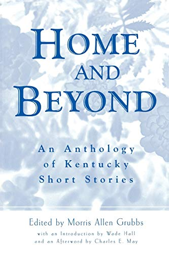 9780813190198: Home and Beyond: An Anthology of Kentucky Short Stories