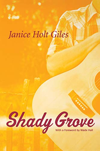 Shady Grove: Janice Holt Giles
