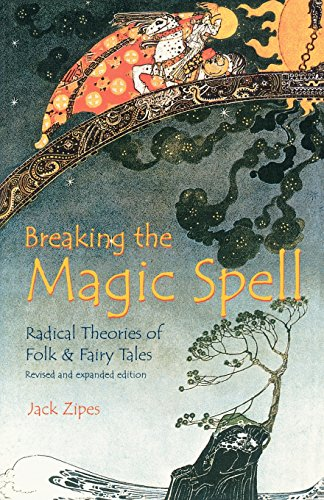 9780813190303: Breaking the Magic Spell: Radical Theories of Folk and Fairy Tales