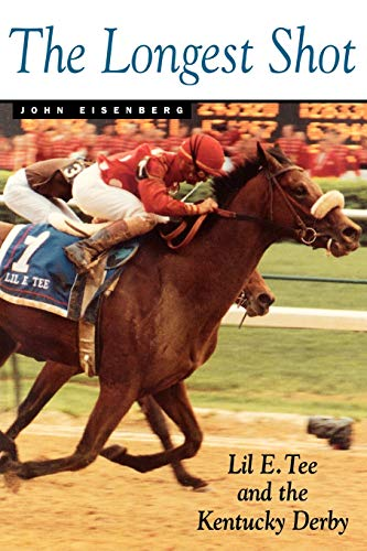 9780813190334: The Longest Shot: Lil E. Tee and the Kentucky Derby