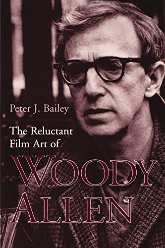 9780813190419: The Reluctant Film Art of Woody Allen