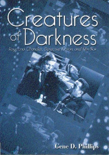 9780813190426: Creatures of Darkness: Raymond Chandler, Detective Fiction and Film Noir