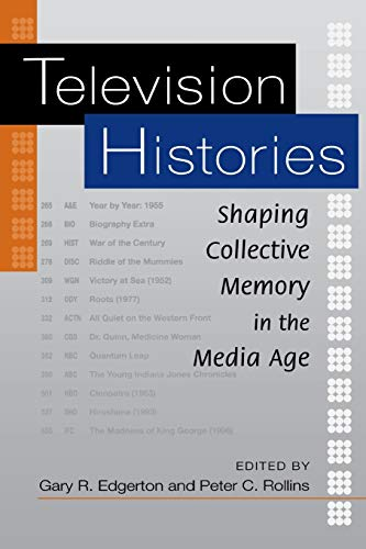 9780813190563: Television Histories: Shaping Collective Memory in the Media Age