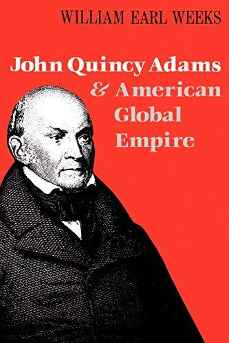 9780813190587: John Quincy Adams and American Global Empire