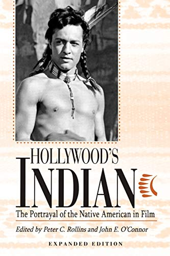 Hollywood's Indian: The Portrayal of the Native American in Film. Expanded Edition