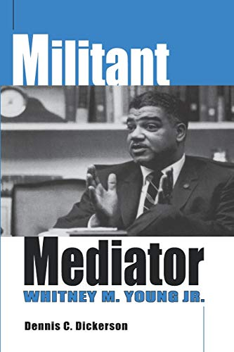 9780813190815: Militant Mediator: Whitney M. Young Jr.