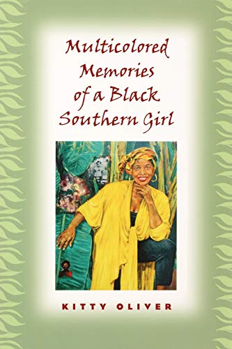 Multicolored Memories of a Black Southern Girl (Women in Southern Culture): Oliver, Kitty