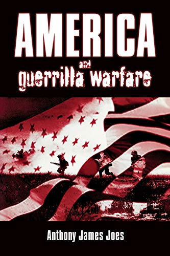 America and Guerilla Warfare: Anthony James Joes
