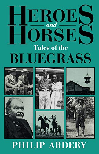 9780813191157: Heroes and Horses: Tales of the Bluegrass