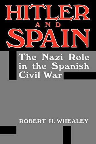 9780813191393: Hitler And Spain: The Nazi Role in the Spanish Civil War, 1936-1939
