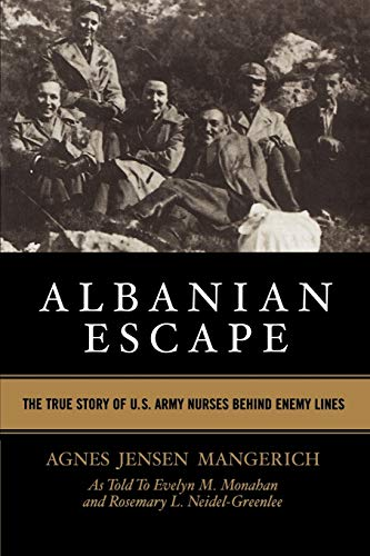 Albanian Escape: The True Story of U.S. Army Nurses Behind Enemy Lines