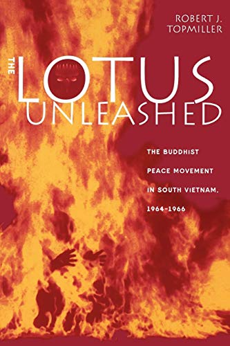 9780813191669: The Lotus Unleashed: The Buddhist Peace Movement in South Vietnam, 1964-1966