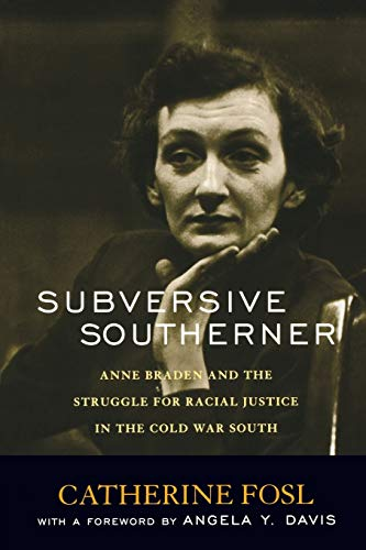9780813191720: Subversive Southerner: Anne Braden and the Struggle for Racial Justice in the Cold War South (Civil Rights and Struggle)