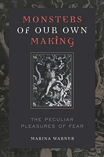 9780813191744: Monsters of Our Own Making: The Peculiar Pleasures of Fear