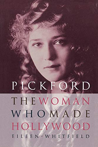 9780813191799: Pickford: The Woman Who Made Hollywood