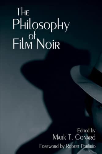 The Philosophy of Film Noir (Philosophy Of Popular Culture)