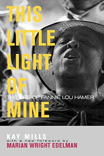 This Little Light of Mine: The Life of Fannie Lou Hamer (Civil Rights and Struggle): Kay Mills
