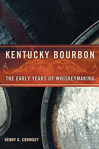 9780813191836: Kentucky Bourbon: The Early Years of Whiskeymaking
