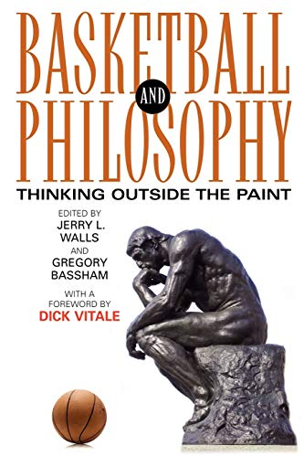 9780813191867: Basketball and Philosophy: Thinking Outside the Paint (Philosophy Of Popular Culture)