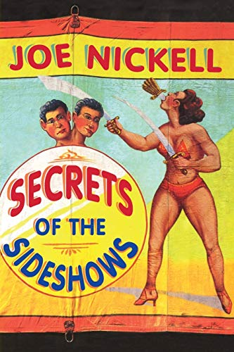 Secrets of the Sideshows: Nickell, Joe