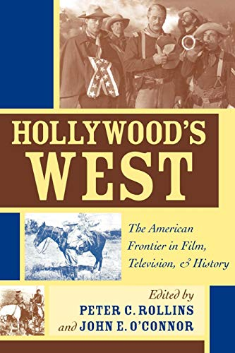 9780813191966: Hollywood's West: The American Frontier in Film, Television, and History (Film & History)