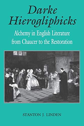 Darke Hierogliphicks: Alchemy in English Literature from Chaucer to the Restoration (Studies In ...