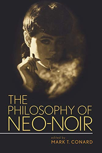 9780813192178: The Philosophy of Neo-Noir (The Philosophy of Popular Culture)