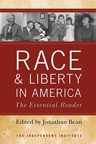 9780813192314: Race and Liberty in America: The Essential Reader (Independent Studies in Political Economy)