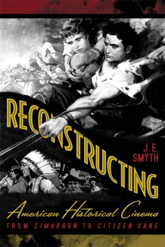 9780813192390: Reconstructing American Historical Cinema: From Cimarron to Citizen Kane