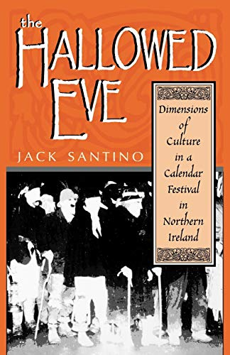 9780813192451: The Hallowed Eve: Dimensions of Culture in a Calendar Festival in Northern Ireland