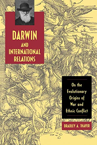 9780813192529: Darwin and International Relations: On the Evolutionary Origins of War and Ethnic Conflict