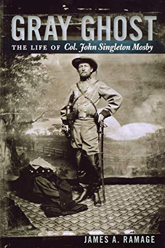 9780813192536: Gray Ghost: The Life of Col. John Singleton Mosby