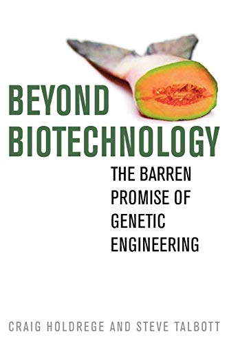 9780813192567: Beyond Biotechnology: The Barren Promise of Genetic Engineering (Culture of the Land)