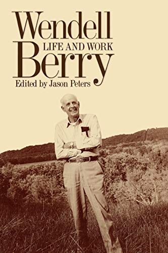 9780813192574: Wendell Berry: Life and Work (Culture Of The Land)