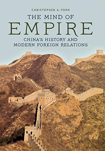 9780813192635: The Mind of Empire: China's History and Modern Foreign Relations (Asia in the New Millennium)