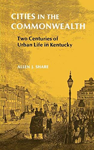 9780813192802: Cities in the Commonwealth: Two Centuries of Urban Life in Kentucky (Kentucky Bicentennial Bookshelf)