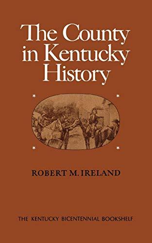 9780813192833: The County in Kentucky History (Kentucky Bicentennial Bookshelf)