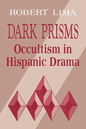 Dark Prisms: Occultism in Hispanic Drama: Robert Lima