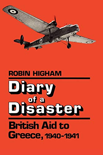 9780813192918: Diary of a Disaster: British Aid to Greece, 1940-1941