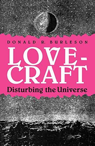 Lovecraft: Disturbing the Universe: Donald R. Burleson