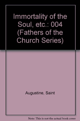 9780813200040: 004: Writings of Saint Augustine Volume 2. St. Augustine : Immortality of the Soul and Other Works. The Fathers of the Church a New Translation