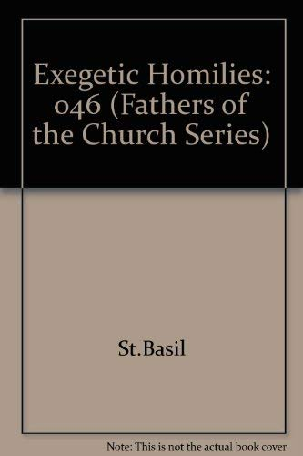 9780813200460: 046: Fathers of the Church: Saint Basil Exegetic Homilies (Fathers of the Church Series)