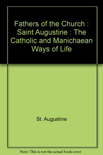 9780813200569: Fathers of the Church : Saint Augustine : The Catholic and Manichaean Ways of Life