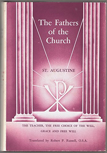 9780813200590: Fathers of the Church: Saint Augustine : The Teacher, the Free Choice of the Will, Grace and Free Will (Fathers of the Church Series)
