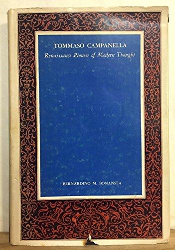 Tommaso Campanella. Renaissance Pioneer of Modern Thought.: BONANSEA, Bernardino M.: