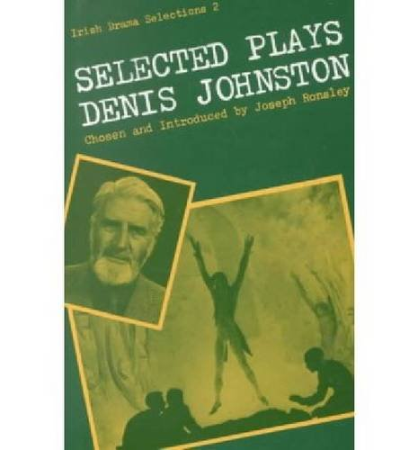 9780813205762: Selected Plays of Denis Johnston (Irish Drama Selections ; 2)