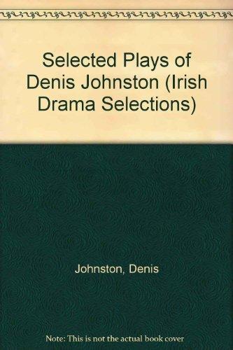 9780813205779: Selected Plays of Denis Johnston (Irish Drama Selections ; 2)