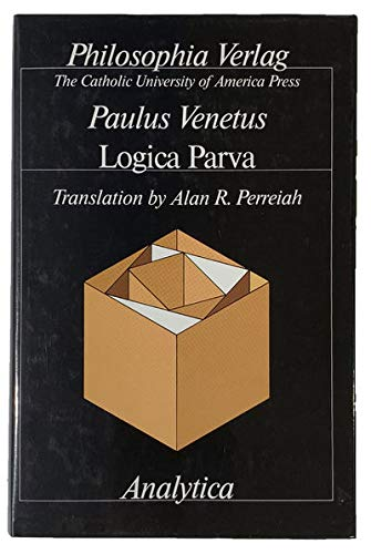 Logica Parva: Translation of the 1472 Edition: Paulus Venetus, Paolo,