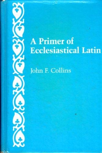9780813206103: A Primer of Ecclesiastical Latin