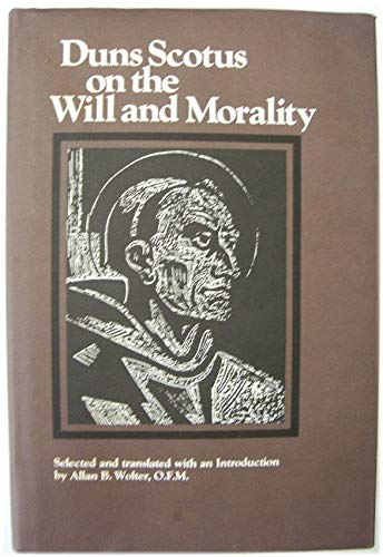9780813206226: Duns Scotus on the Will and Morality